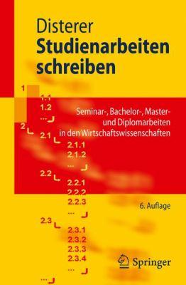 Studienarbeiten Schreiben: Seminar-, Bachelor-, Master- Und Diplomarbeiten in Den Wirtschaftswissenschaften 9783642211416