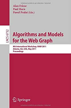 Algorithms and Models for the Web-Graph: 8th International Workshop, WAW 2011, Atlanta, Ga, USA, May 27-29, 2011, Proceedings 9783642212857