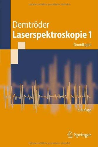 Laserspektroskopie 1: Grundlagen 9783642213052