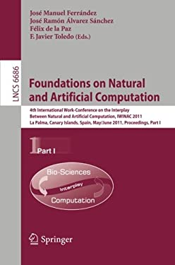 Foundations on Natural and Artificial Computation: 4th International Work-Conference on the Interplay Between Natural and Artificial Computation, IWIN 9783642213434
