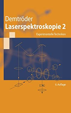 Laserspektroskopie 2: Experimentelle Techniken 9783642214462