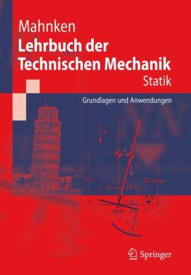 Lehrbuch Der Technischen Mechanik - Statik: Grundlagen Und Anwendungen 9783642217104