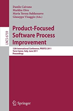 Product-Focused Software Process Improvement: 12th International Conference, Profes 2011, Torre Canne, Italy, June 20-22, 2011. Proceedings 9783642218422