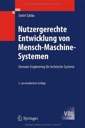 Nutzergerechte Entwicklung Von Mensch-Maschine-Systemen: Useware-Engineering F R Technische Systeme 9783642220739