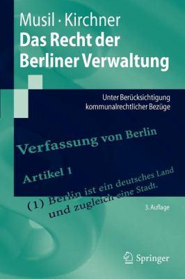 Das Recht Der Berliner Verwaltung: Unter Ber Cksichtigung Kommunalrechtlicher Bez GE 9783642258824