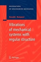 Vibrations of Mechanical Systems with Regular Structure 20742615