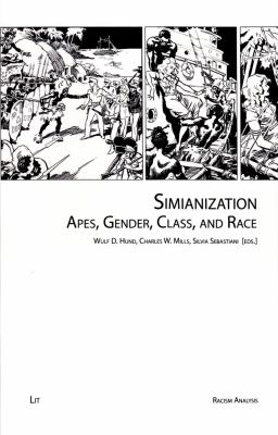 Simianization: Apes, Gender, Class, and Race (Racism Analysis - Series B: Yearbooks)