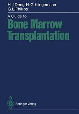 A Guide to Bone Marrow Transplantation 9783642970795