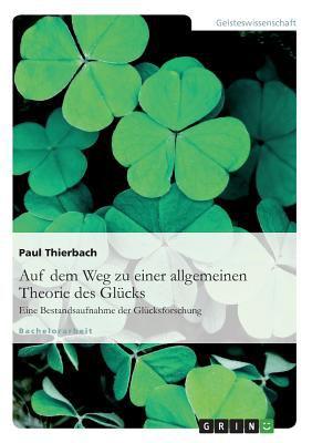 Auf Dem Weg Zu Einer Allgemeinen Theorie Des Gl Cks.