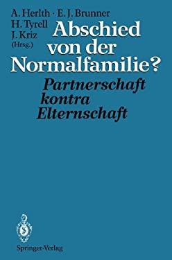 Abschied Von Der Normalfamilie?: Partnerschaft Kontra Elternschaft 9783642783821