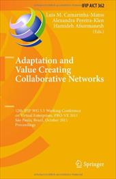 Adaptation and Value Creating Collaborative Networks: 12th IFIP WG 5.5 Working Conference on Virtual Enterprises, PRO-VE 2011, Sao
