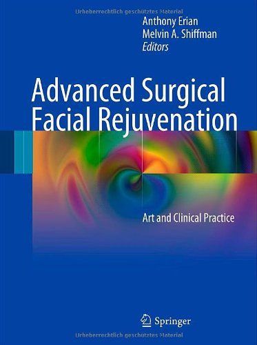 Advanced Surgical Facial Rejuvenation: Art and Clinical Practice 9783642178375