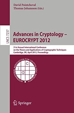 Advances in Cryptology -- Eurocrypt 2012: 31st Annual International Conference on the Theory and Applications of Cryptographic Techniques, Cambridge, 9783642290107