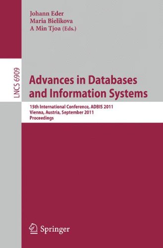 Advances in Databases and Information Systems: 15th International Conference, ADBIS 2011, Vienna, Austria, September 20-23, 2011, Proceedings 9783642237362