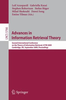Advances in Information Retrieval Theory: Second International Conference on the Theory of Information Retrieval, Ictir 2009 Cambridge, UK, September 9783642044168