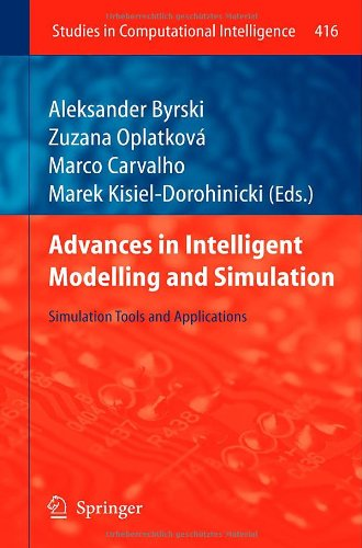 Advances in Intelligent Modelling and Simulation: Simulation Tools and Applications