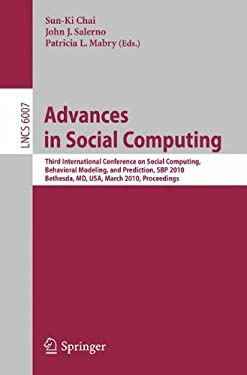 Advances in Social Computing: Third International Conference on Social Computing, Behavioral Modeling, and Prediction, SBP 2010, Bethesda, MD, USA, 9783642120787
