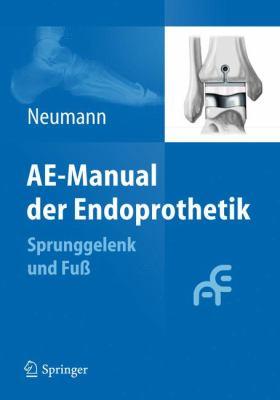 Ae-Manual Der Endoprothetik: Sprunggelenk Und Fu 9783642148859