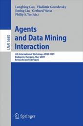 Agents and Data Mining Interaction: 4th International Workshop on ADMI 2009, Budapest, Hungary, May 10-15,2009, Revised Selected P