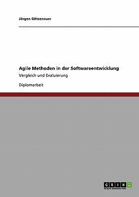 Agile Methoden in Der Softwareentwicklung 9783640334445