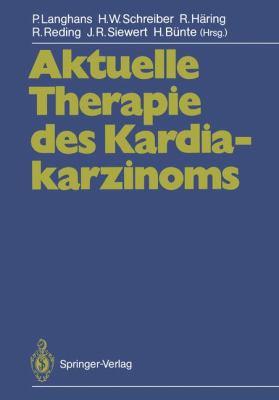 Aktuelle Therapie Des Kardiakarzinoms 9783642734281