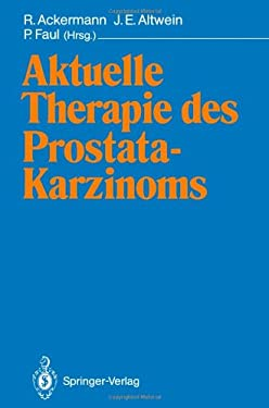 Aktuelle Therapie Des Prostatakarzinoms 9783642842658