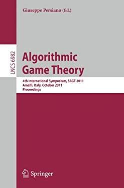 Algorithmic Game Theory: 4th International Symposium, SAGT 2011, Amalfi, Italy, October 17-19, 2011, Proceedings 9783642248283