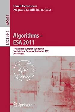 Algorithms -- ESA 2011: 19th Annual European Symposium, Saarbrucken, Germany, September 5-9, 2011, Proceedings 9783642237188