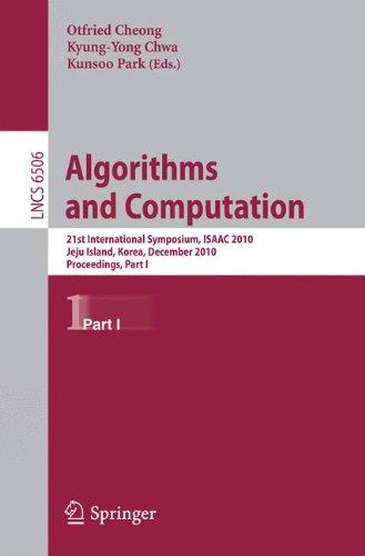 Algorithms and Computation: 21st International Symposium, Isaac 2010, Jeju Island, Korea, December 15-17, 2010, Proceedings, Part I 9783642175169