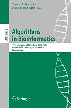 Algorithms in Bioinformatics: 11th International Workshop, WABI 2011, Saarbrucken, Germany, September 5-7, 2011, Proceedings 9783642230370