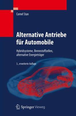 Alternative Antriebe F R Automobile: Hybridsysteme, Brennstoffzellen, Alternative Energietr Ger 9783642252662