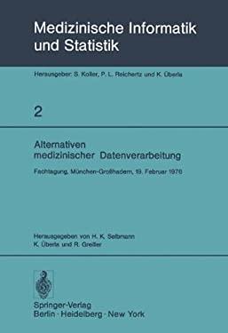 Alternativen Medizinischer Datenverarbeitung: Fachtagung, M Nchen-Gro Hadern, 19. Februar 1976 9783642810633