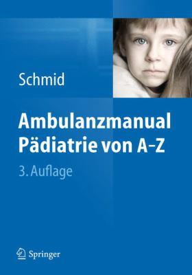 Ambulanzmanual P Diatrie Von A-Z 9783642246821