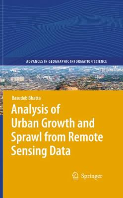 Analysis of Urban Growth and Sprawl from Remote Sensing Data 9783642052989