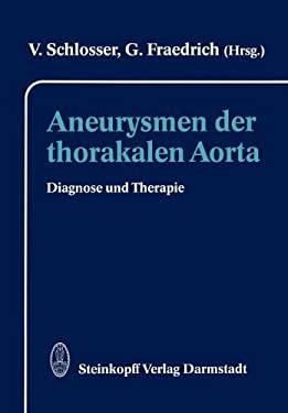 Aneurysmen Der Thorakalen Aorta: Diagnose Und Therapie 9783642936739