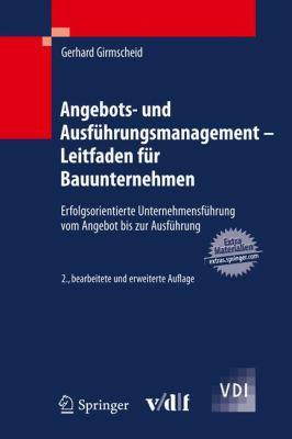 Angebots- Und Ausf Hrungsmanagement - Leitfaden F R Bauunternehmen: Erfolgsorientierte Unternehmensf Hrung Vom Angebot Bis Zur Ausf Hrung 9783642143601