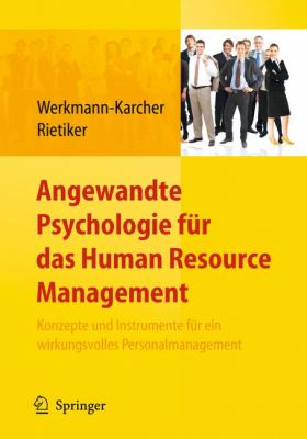 Angewandte Psychologie Fur Das Human Resource Management. Konzepte Und Instrumente Fur Ein Wirkungsvolles Personalmanagement (Edition.) 9783642124808