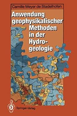 Anwendung Geophysikalischer Methoden in Der Hydrogeologie 9783642778667