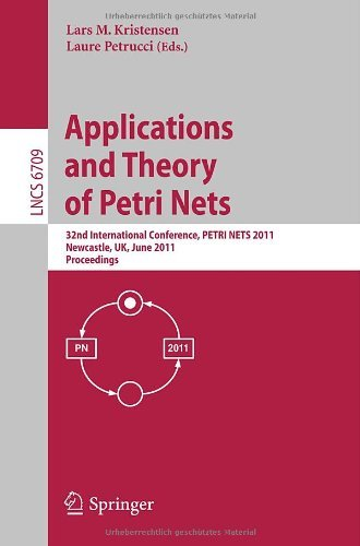 Applications and Theory of Petri Nets: 32nd International Conference, PETRI NETS 2011, Newcastle, UK, June 20-24, 2011, Proceedings 9783642218330