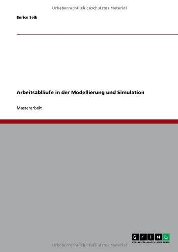 Arbeitsabl Ufe in Der Modellierung Und Simulation 9783640644834