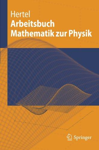 Arbeitsbuch Mathematik Zur Physik 9783642177880