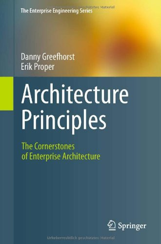 Architecture Principles: The Cornerstones of Enterprise Architecture 9783642202780