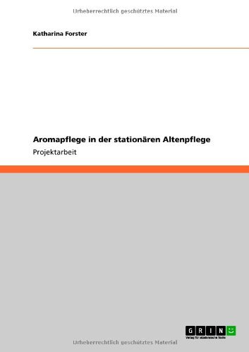 Aromapflege in Der Station Ren Altenpflege 9783640834730