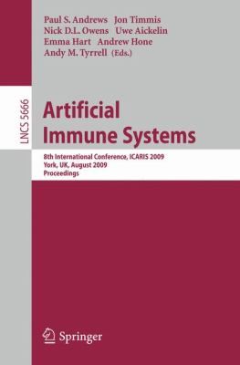 Artificial Immune Systems: 8th International Conference, ICARIS 2009, York, UK, August 9-12, 2009, Proceedings 9783642032455