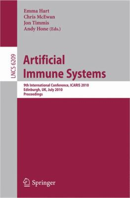 Artificial Immune Systems: 9th International Conference, ICARIS 2010, Edinburgh, UK, July 26-29, 2010, Proceedings 9783642145469