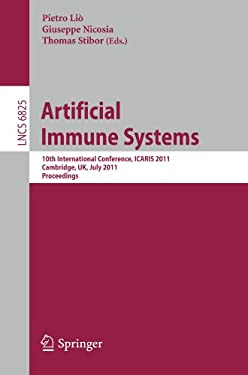 Artificial Immune Systems: 10th International Conference, Icaris 2011, Cambridge, UK, July 18-21, 2011. Proceedings 9783642223709