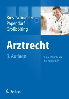 Arztrecht: Praxishandbuch F R Mediziner 9783642258848