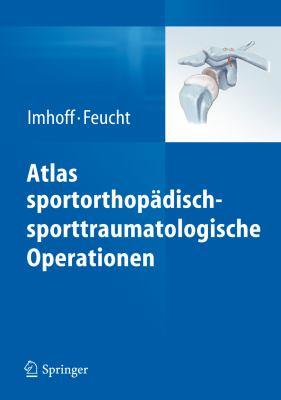 Atlas Sportorthop Disch-Sporttraumatologische Operationen