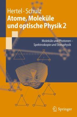 Atome, Molek Le Und Optische Physik 2: Molek Le Und Photonen - Spektroskopie Und Streuphysik 9783642119729
