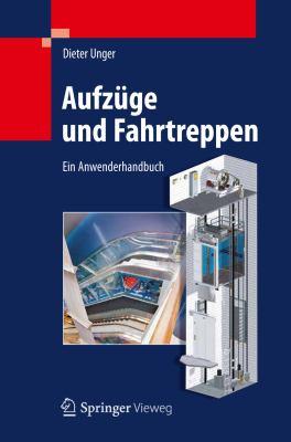 Aufz GE Und Fahrtreppen: Ein Anwenderhandbuch 9783642290589